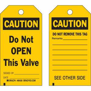 Brady 86426 Accident Prevention Tag, Caution: Do Not Open This Valve