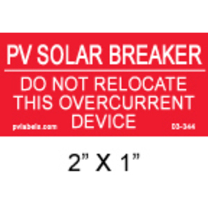 "PV Labels 03-344 Label, PV Solar Breaker, Do Not Relocate, 2"" x 1"""