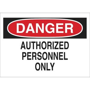 "Brady 95371 Sign, DANGER Authorized Personnel Only, 10""x14"" Outdoor Use"