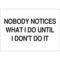 38073 NOBODY NOTICES...