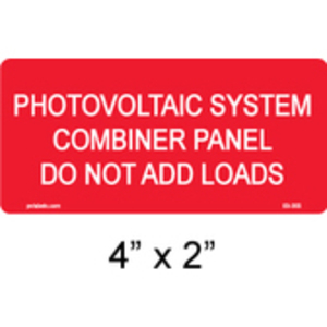 PV Labels 03-355 PHOTOVOLTAIC SYSTEM - COMBINER PANEL - DO NOT ADD LOADS 4IN X