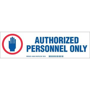 "Brady 60285 Cabinet Label, AUTHORIZED PERSONNEL ONLY, 3-1/2"" H x 12"" W"