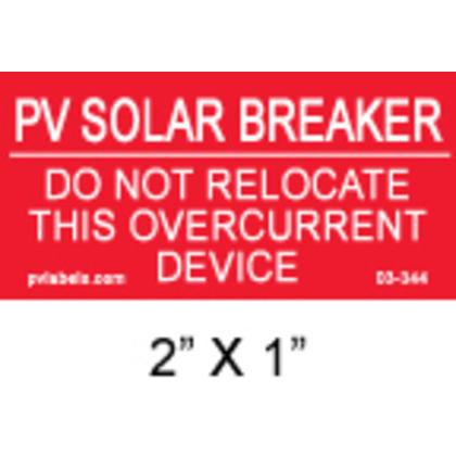 """Label, PV Solar Breaker, Do Not Relocate, 2"""" x 1"""""""